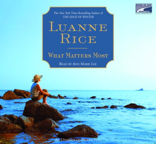 9781415938966: What Matters Most, Narrated By Ann Marie Lee, 11 Cds [Complete & Unabridged Audio Work]