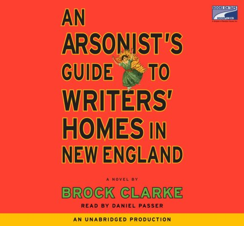9781415944479: An Arsonist's Guide to Writers' Homes in New England