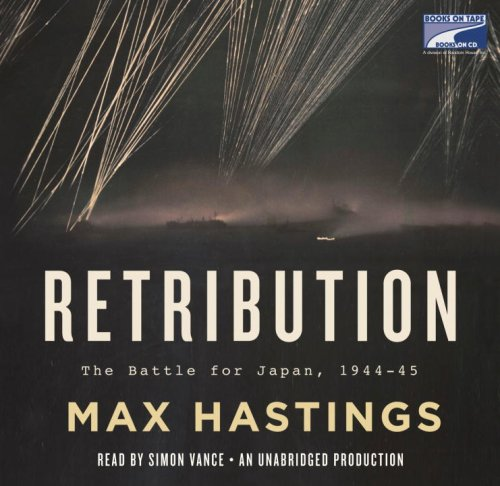 Retribution: The Battle for Japan, 1944-45 -- 22 CDs / Unabridged / 27.5 Hours: Hastings,...