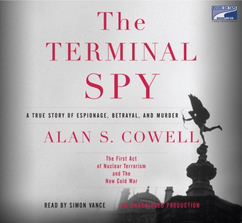 9781415957080: The Terminal Spy: A True Story of Espionage, Betrayal and Murder (Unabridged on 11 CDs)