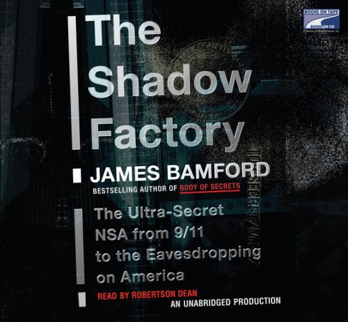 The Shadow Factory, Narrated By Robertson Dean, 11 Cds [Complete & Unabridged Audio Work] (1415957754) by Bamford, James