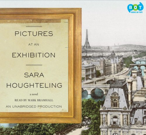 9781415960783: Pictures at an Exhibition: A Novel, Narrated By Mark Bramhall,7 Cds [Complete & Unabridged Audio Work]