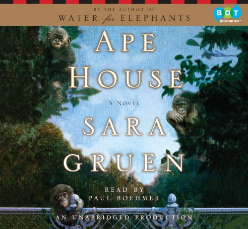 Ape House: A Novel: Sara Gruen