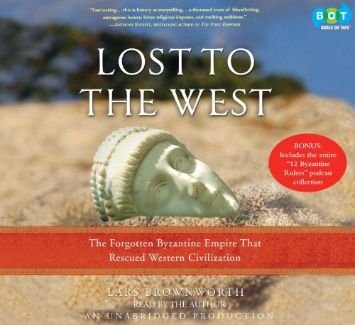9781415966983: Lost to the West: The Forgotten Byzantine Empire That Rescued Western Civilization