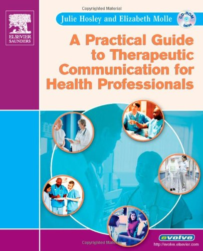 A Practical Guide to Therapeutic Communication for: Julie Hosley, Elizabeth