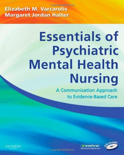 9781416000518: Essentials of Psychiatric Mental Health Nursing: A Communication Approach to Evidence-Based Care, 1e