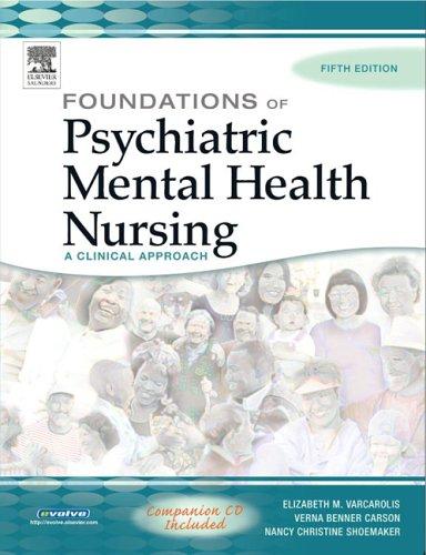 Foundations of Psychiatric Mental Health Nursing: A: Elizabeth M. Varcarolis,