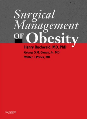 Surgical Management of Obesity: Henry Buchwald MD PhD; George S. M. Cowan Jr. MD; Walter J. Pories ...