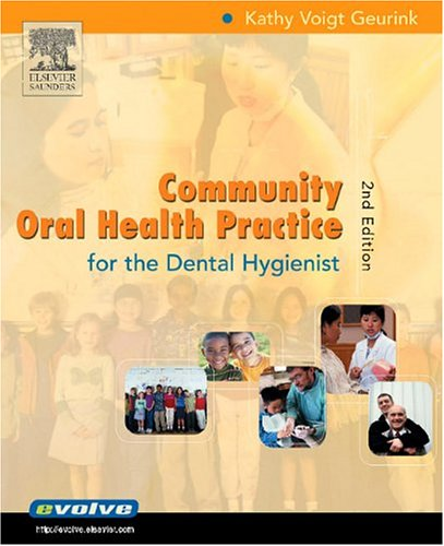 9781416000969: Community Oral Health Practice for the Dental Hygienist (Geurink, Communuity Oral Health Practice)