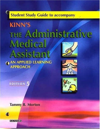 9781416001966: Student Study Guide to Accompany Kinn's The Administrative Medical Assistant (Revised Reprint): An Applied Learning Approach