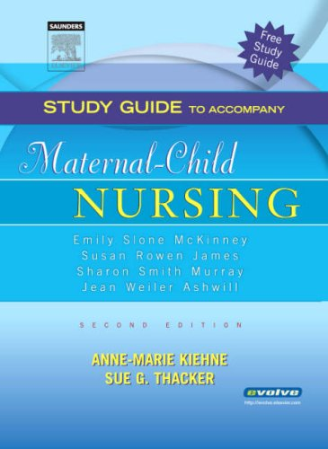 Study Guide to Accompany Maternal-Child Nursing: Second: Ashwill, Jean Weiler;