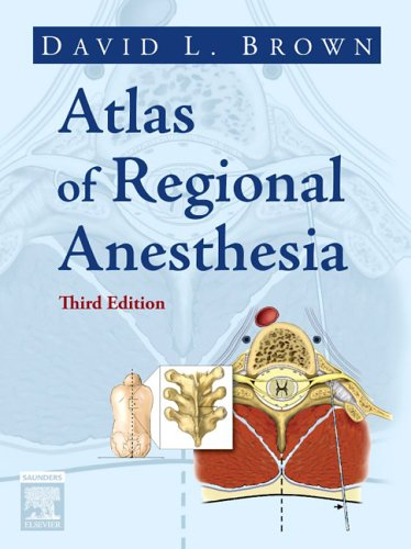 9781416022398: Atlas of Regional Anesthesia, 3e (Brown, Atlas of Regional Anesthesia)
