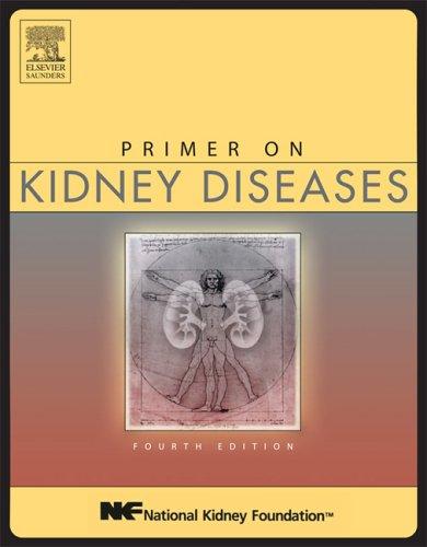 9781416023128: Primer on Kidney Diseases, 4e (Greenberg, Primer on Kidney)