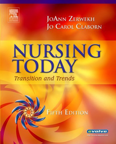 Nursing Today: Transition and Trends (1416023135) by JoAnn Zerwekh; Jo Carol Claborn