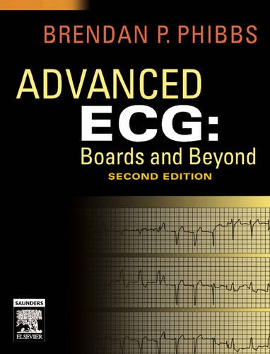 9781416024026: Advanced ECG: Boards and Beyond, 2e