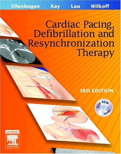 Clinical Cardiac Pacing, Defibrillation and Resynchronization Therapy: G. Neal Kay;