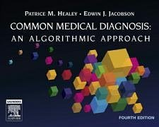 Common Medical Diagnoses: An Algorithmic Approach, 4e: Healey MD, Patrice