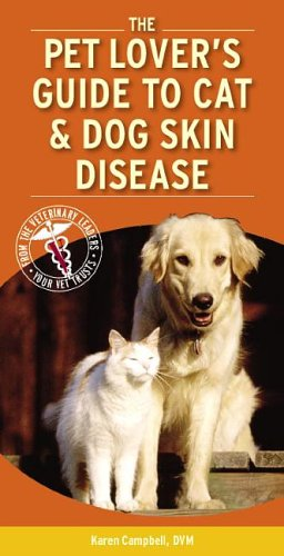 9781416025436: Pet Lover's Guide to Cat and Dog Skin Diseases, 1e