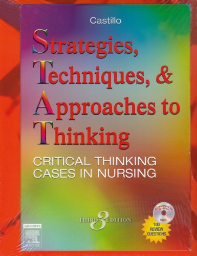 9781416025757: Strategies, Techniques, and Approaches to Thinking: Critical Thinking Cases in Nursing, 3e