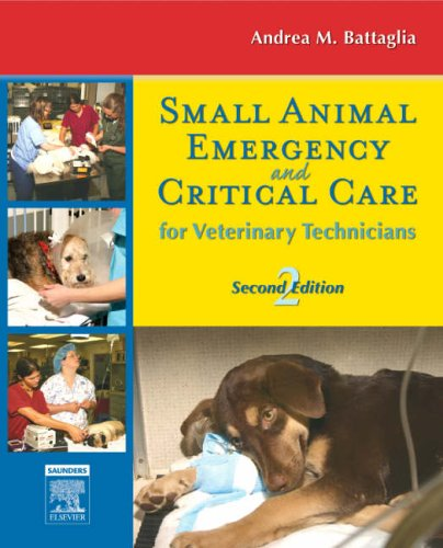 Small Animal Emergency and Critical Care for Veterinary Technicians by Andrea M Battaglia 2007 Paperback Revised