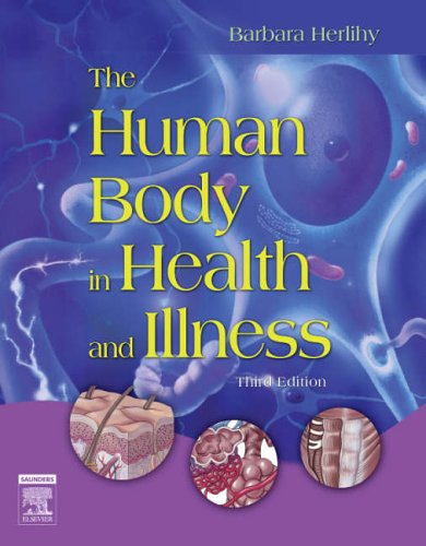 9781416028864: The Human Body in Health and Illness, 3rd Edition