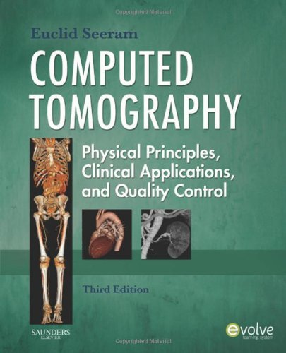 9781416028956: Computed Tomography: Physical Principles, Clinical Applications, and Quality Control, 3e (CONTEMPORARY IMAGING TECHNIQUES)