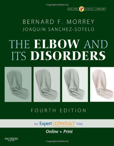 The Elbow and its Disorders: Expert Consult - Online and Print (Mixed media product): Bernard F. ...