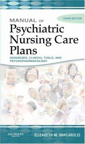 9781416029168: Manual of Psychiatric Nursing Care Plans, 3e (Varcarolis, Manual of Psychiatric Nursing Care Plans)
