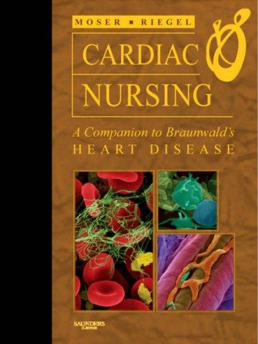 9781416029342: Cardiac Nursing: A Companion to Braunwald's Heart Disease, 1e