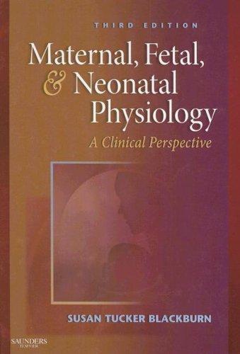 9781416029441: Maternal, Fetal, & Neonatal Physiology: A Clinical Perspective, 3e (Maternal Fetal and Neonatal Physiology)