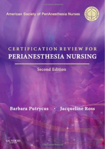 Certification Review for PeriAnesthesia Nursing: ASPAN