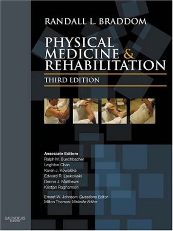 Physical Medicine and Rehabilitation e-dition: Text with Continually Updated Online Reference, 3e: ...