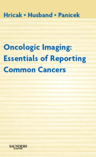 Oncologic Imaging: Essentials of Reporting Common Cancers: Hedvig Hricak MD