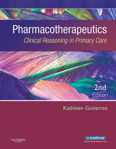 9781416032878: Pharmacotherapeutics: Clinical Reasoning in Primary Care, 2e
