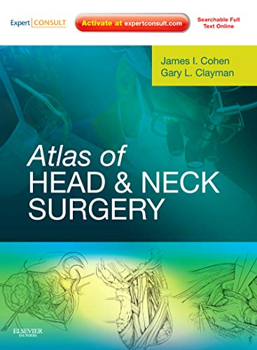 Atlas of Head and Neck Surgery: Expert: James I. Cohen