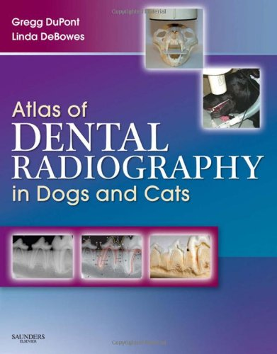 Atlas of Dental Radiography in Dogs and Cats, 1e: A Practical Guide to Techniques and ...