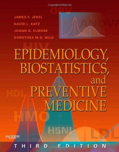 Epidemiology, Biostatistics and Preventive Medicine: With STUDENT: James F. Jekel,