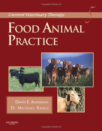 Current Veterinary Therapy: Food Animal Practice, 5e: David E. Anderson DVM MS DACVS