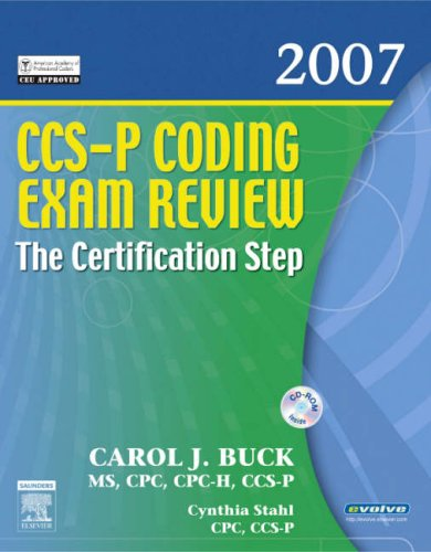 CCS-P Coding Exam Review 2007: The Certification Step, 1e (CCS-P Coding Exam Review: The ...