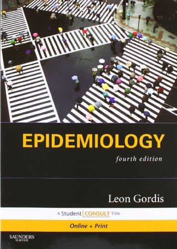 Epidemiology, 4th Edition: Leon Gordis