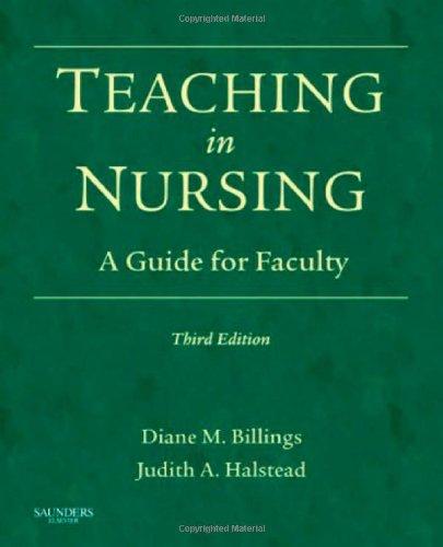 Teaching in Nursing: A Guide for Faculty,: Billings EdD RN