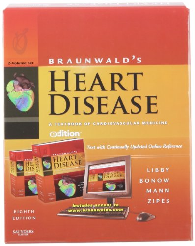 Braunwald's Heart Disease E-dition: Libby, Peter; Bonow, Robert O.; Zipes, Douglas P.; Mann, ...