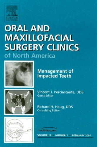 9781416043454: Management of Impacted Teeth, An Issue of Oral and Maxillofacial Surgery Clinics, 1e (The Clinics: Dentistry)