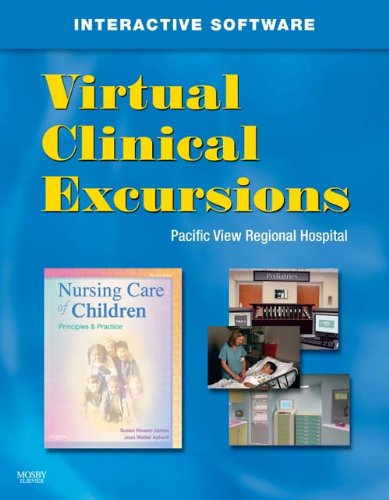 9781416044581: Virtual Clinical Excursions for Nursing Care of Children: Principles & Practice, 3e