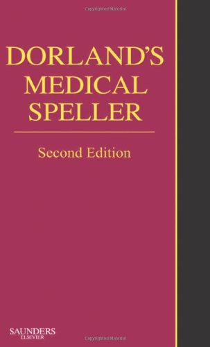 9781416045731: Dorland's Medical Speller, 2e (Dorland's Medical Dictionary)
