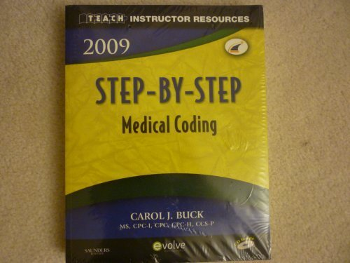 2009 TEACH INSTRUCTOR RESOURCES STEP-BY-STEP Medical Coding (Teach Insutructor Resources): CAROL J ...