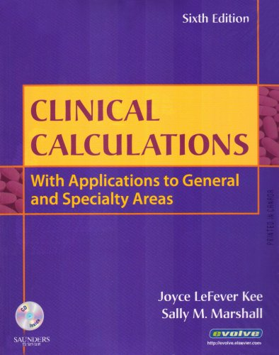 Clinical Calculations: With Applications to General and: Joyce LeFever Kee,