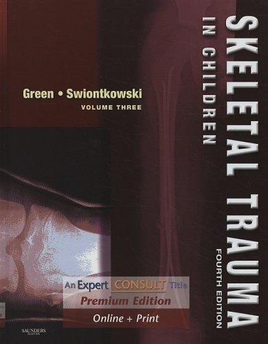 Skeletal Trauma 2 Vol Set and Green : Skeletal Trauma in Children: Expert Consult Premium Edition :...