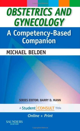 9781416048961: Obstetrics and Gynecology: A Competency-Based Companion: With STUDENT CONSULT Online Access, 1e
