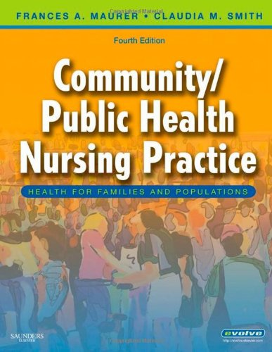 Community/Public Health Nursing Practice: Health for Families and Populations, 4e: Maurer MS ...